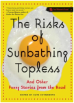 The Risks of Sunbathing Topless Anthology